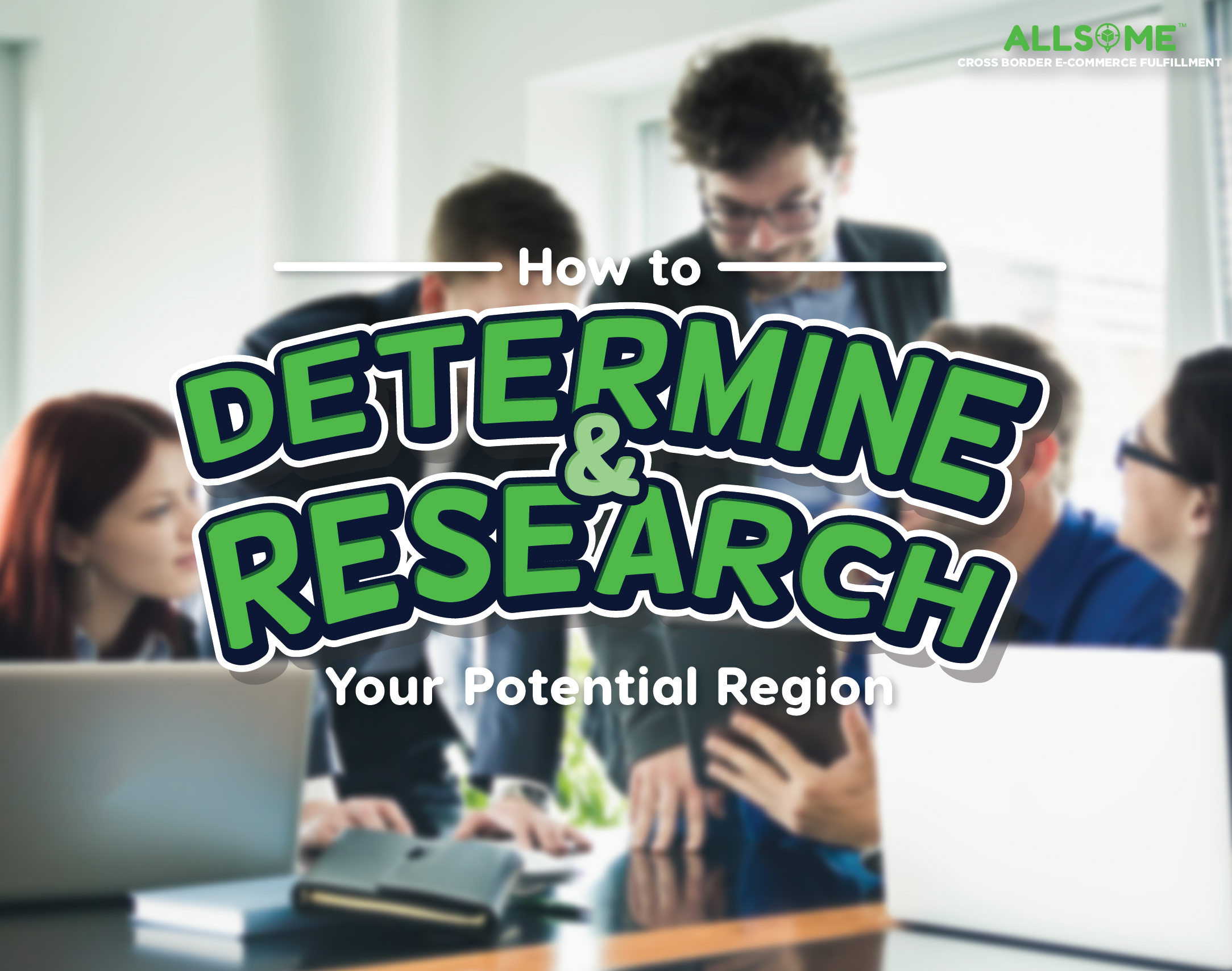How to Determine & Research Your Potential Region
