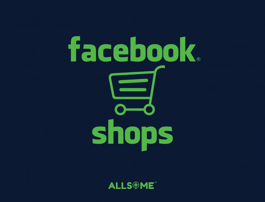How Facebook Shops Will Help You Sell Plenty